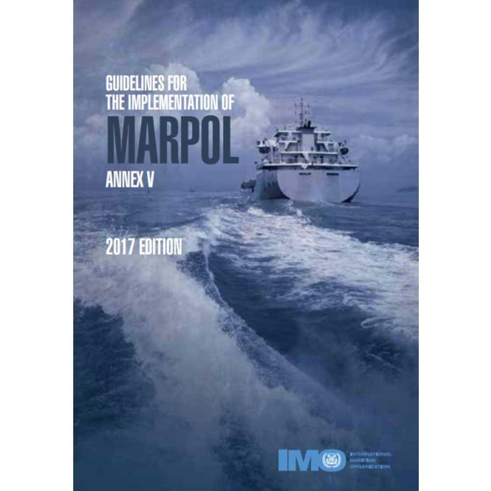 Implementation guidelines for MARPOL Annex V - 2017 Edition